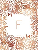 F Journal Notebook: Personalized Gift, Faux Rose Gold Monogram Journal With Initial (Journals For Women)