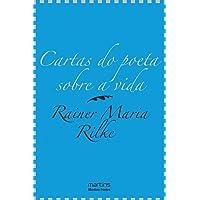 Cartas do Poeta Sobre a Vida: a Sabedoria de Rilke