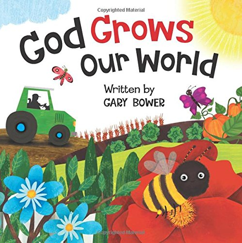 God Grows Our World (God Our - Mall Stores Bower