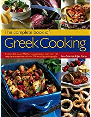 The Complete Book of Greek Cooking: Explore This Classic Mediterranean Cuisine, With Over 160 Step-By-Step Recipes And Over 700 Stunning Photographs