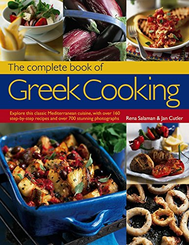 The Complete Book of Greek Cooking: Explore This Classic Mediterranean Cuisine, With Over 160 Step-By-Step Recipes And Over 700 Stunning Photographs (Photograph Cutler)