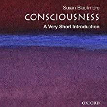 Consciousness: A Very Short Introduction Audiobook by Susan Blackmore Narrated by Tamara Marston