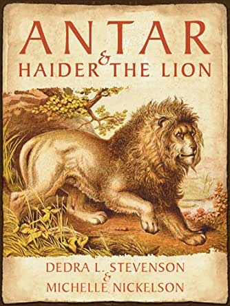 Antar and Haider the Lion - Kindle edition by Dedra L