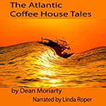 The Atlantic Coffee House Tales | Dean Moriarty