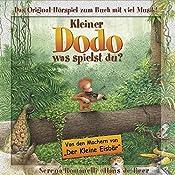 Kleiner Dodo, was spielst du? | Serena Romanelli, Hans de Beer