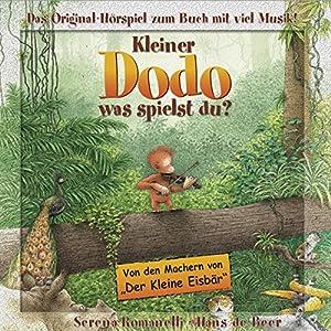 Kleiner Dodo, was spielst du? Hörspiel