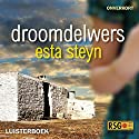 Droomdelwers [Dream Diggers] Audiobook by Esta Steyn Narrated by Elize Cawood