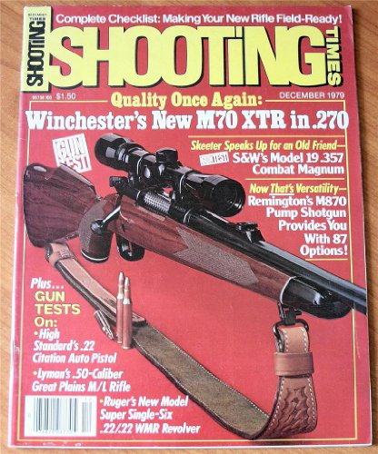 Shooting Times December 1979: Winchester's New M70 XTR in .270 (Smith And Wesson 12 Gauge Shotgun Model 1000)