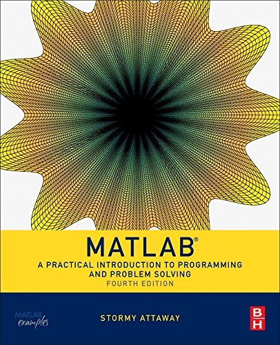 Matlab, Fourth Edition: A Practical Introduction to Programming and Problem Solving cover