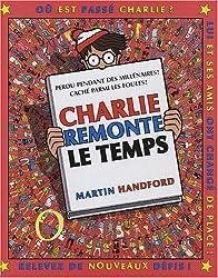Où est Charlie ? Pack en 2 volumes : Charlie remonte le temps ; La grande expo ! (1Jeu)