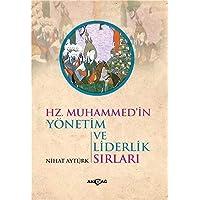 Hz. Muhammedin Yönetim ve Liderlik Sırları