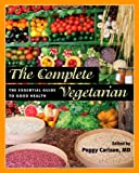 The Complete Vegetarian: The Essential Guide to Good Health (The Food Series)