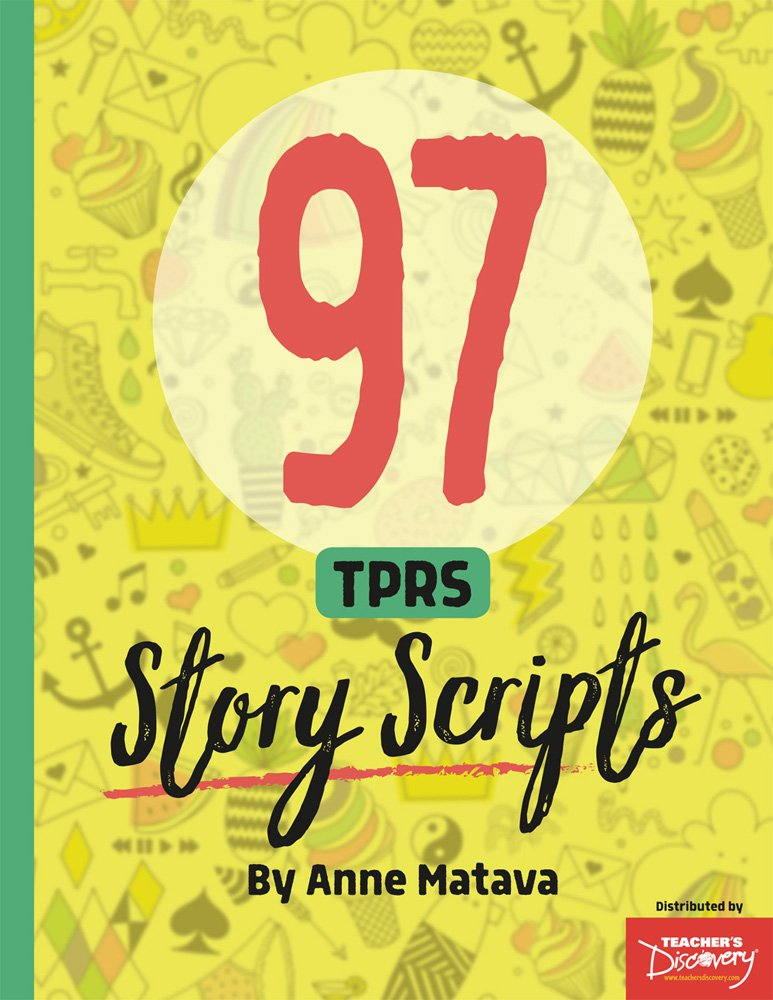 97 TPRS Story Scripts Book by Teacher's Discovery