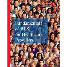 Fundamentals of BLS for Healthcare Providers by American Heart Association (2004-05-03)