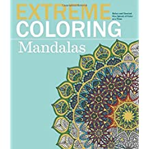 Extreme Coloring Mandalas: Relax and Unwind, One Splash of Color at a Time