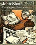 John Sloan : Drawing on Illustration, Lobel, Michael, 0300195559