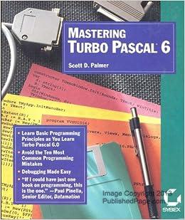 Mastering Turbo Pascal 6: Scott D. Palmer: 9780895886750: Amazon.com: Books