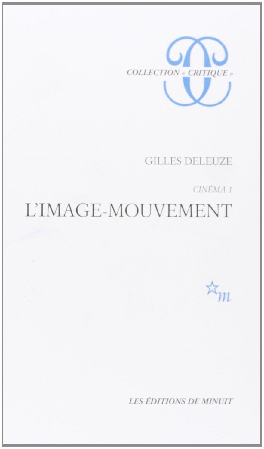 L Image Mouvement Collection Critique French Edition Deleuze Gilles 9782707306593 Amazon Com Books