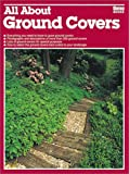 All about Ground Covers, Monica Brandies, 0897212541