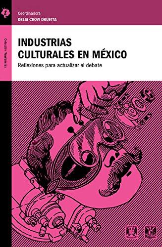 Industrias Culturales: Reflexiones para actualizar el debate (Spanish Edition)