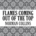 Flames Coming Out of the Top | Norman Collins
