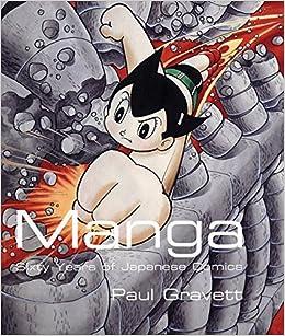 Manga 60 Years Of Japanese Comics Sixty Amazonde Paul Gravett Fremdsprachige Bucher