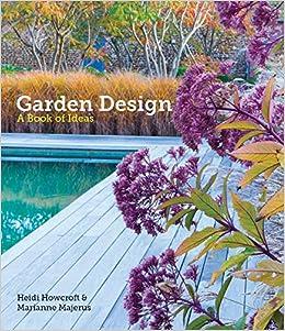 Garden Design: A Book of Ideas: Amazon.co.uk: Heidi Howcroft ...