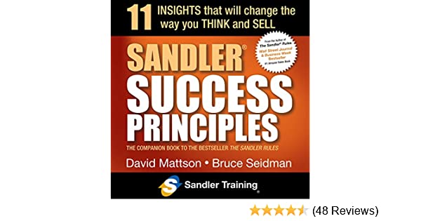 11 Insights that will change the way you Think and Sell Sandler Success Principles
