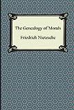 The Genealogy of Morals, Friedrich Wilhelm Nietzsche, 1420948229