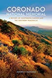 Coronado National Memorial: A History of Montezuma Canyon and the Southern Huachucas (America's National Parks)