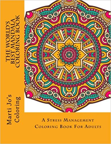 Amazon 1 The Worlds Best Mandala Coloring Book A Stress Management For Adults 9781514657522 Marti Jos Books