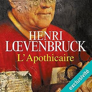 L'apothicaire | Livre audio Auteur(s) : Henri Loevenbruck Narrateur(s) : Jean-Christophe Lebert