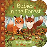 img - for Babies in the Forest: Lift-a-Flap Children's Board Book (Babies Love) book / textbook / text book