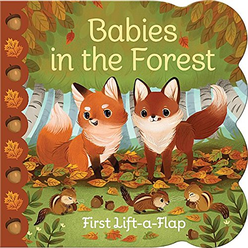 Babies in the Forest: Lift-a-Flap Children's Board Book (Babies Love)