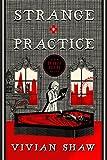 Strange Practice (A Dr. Greta Helsing Novel)