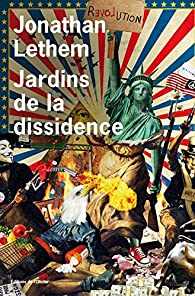Jardins de la dissidence par Jonathan Lethem