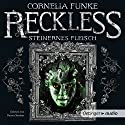 Steinernes Fleisch (Reckless 1) Audiobook by Cornelia Funke Narrated by Rainer Strecker