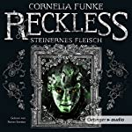 Steinernes Fleisch (Reckless 1) | Cornelia Funke