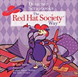 Designer Scrapbooks the Red Hat Society Way, Ruby Redhat, 1402720009