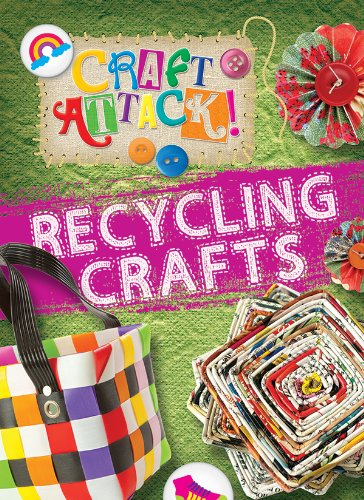 Recycling Crafts (Craft Attack!)