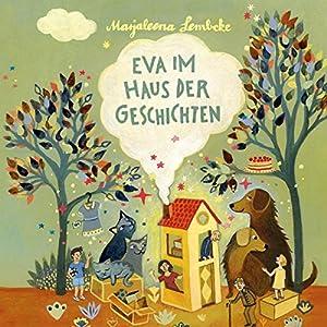 Eva im Haus der Geschichten Hörbuch