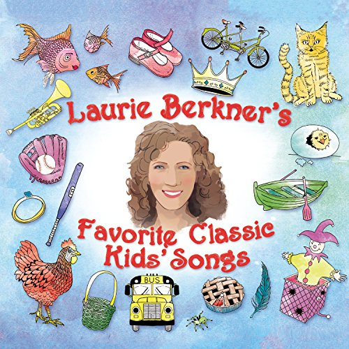 Laurie Berkner's Favorite Classic Kids' Songs (The Best Of The Laurie Berkner Band)