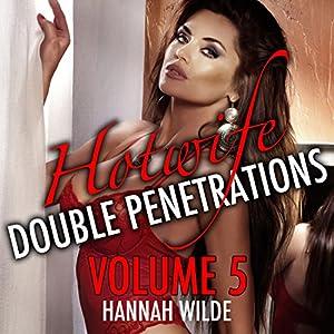 Hotwife Double Penetrations, Volume 5 Audiobook