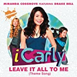 Leave It All To Me (Theme from iCarly) (Album Version)