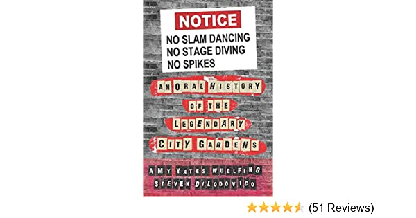No slam dancing no stage diving no spikes an oral history of the no slam dancing no stage diving no spikes an oral history of the legendary city gardens kindle edition by amy yates wuelfing fandeluxe Images