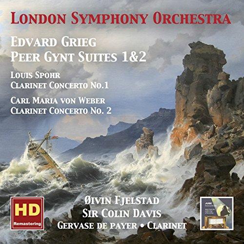 Grieg: Peer Gynt Suites, Nos. 1 & 2 - Spohr: Clarinet Concerto No. 1 - Weber: Clarinet Concerto No. 2