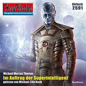 Im Auftrag der Superintelligenz (Perry Rhodan 2591) Hörbuch