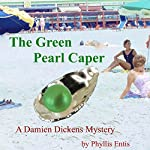 The Green Pearl Caper: Damien Dickens Mysteries, Book 1   Phyllis Entis
