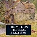 The Mill on the Floss Hörbuch von George Eliot Gesprochen von: Eileen Atkins