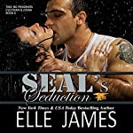 SEAL's Seduction: Take No Prisoners Series, Book 6 | Elle James